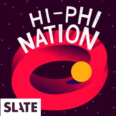 Hi-Phi Nation:Slate Podcasts