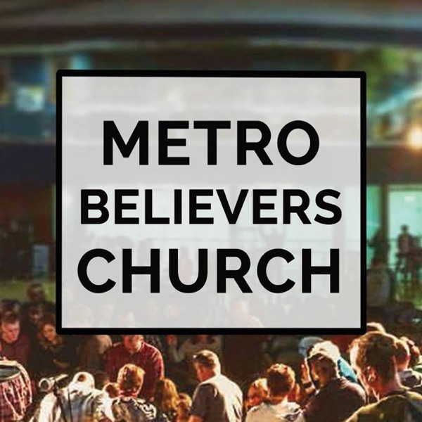 All broadcasts for Metro Believers Church - Madison, WI