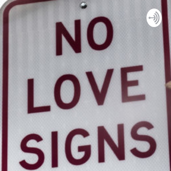 No Love Signs
