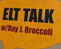 ELT TALK w/Ray J. Broccoli podcast