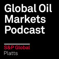 Global Oil Markets Podcast podcast
