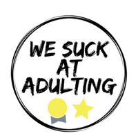 We Suck At Adulting podcast