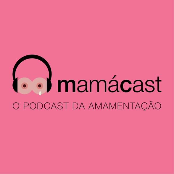 MamáCast – O podcast da amamentação!