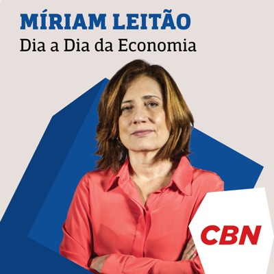 Dia a Dia da Economia - Míriam Leitão:CBN