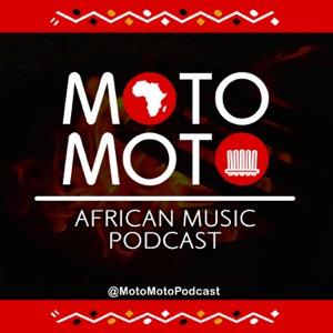 Moto Moto Podcast - African Music | Afrobeats | Afropop | Afrobashment