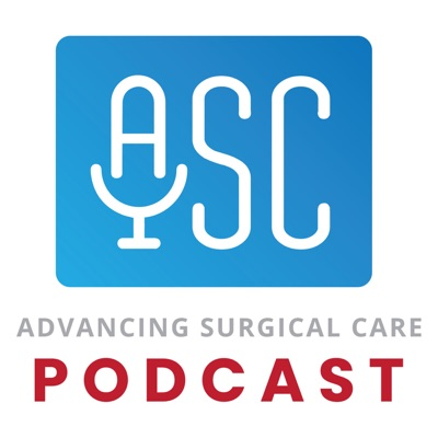 The Advancing Surgical Care Podcast
