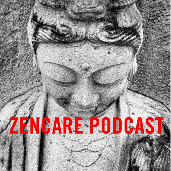Zencare Podcast