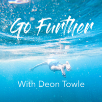 Go Further with Deon Towle podcast