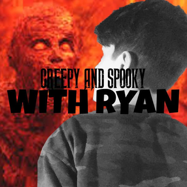 Creepy and Spooky with Ryan