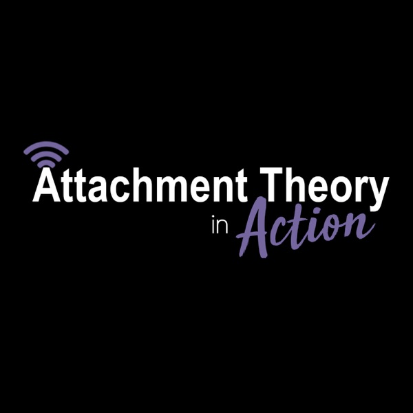 Attachment Theory in Action with Karen Doyle Buckwalter
