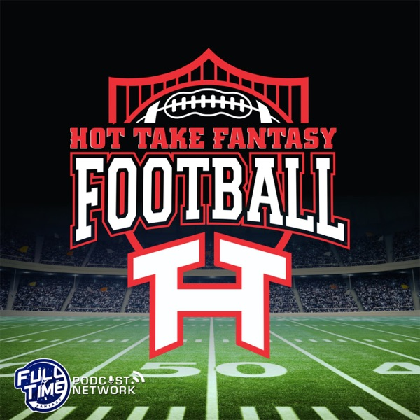 The Hot Take Fantasy Football Podcast