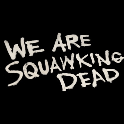 SQUAWKING DEAD