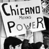 Chicano Movement podcast