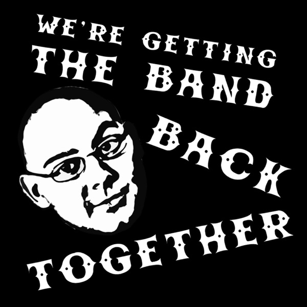 We're Getting the Band Back Together