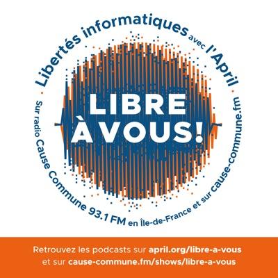 Podcast Libre à vous !:April et Radio Cause Commune