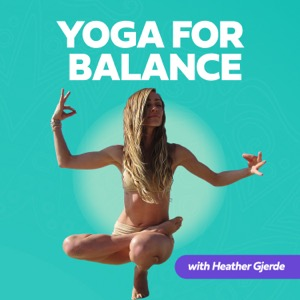 Yoga for Balance Podcast