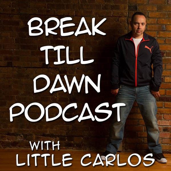 Break Till Dawn with Little Carlos