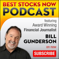 Best Stocks Now with Bill Gunderson podcast
