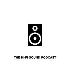 The Hi-Fi Sound Podcast