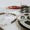 BankofMarquis Movies Podcast artwork