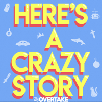 Here's A Crazy Story podcast