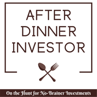 After Dinner Investor | On The Hunt For No-Brainer Stock Investments podcast
