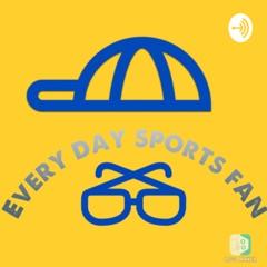 Every Day Sports Fan