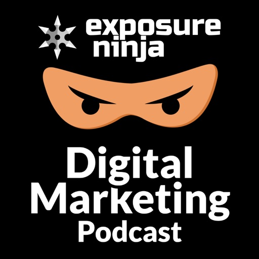 Cover image of Exposure Ninja Digital Marketing Podcast | SEO, eCommerce, Digital PR, PPC, Web design and CRO