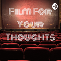 Film For Your Thoughts podcast