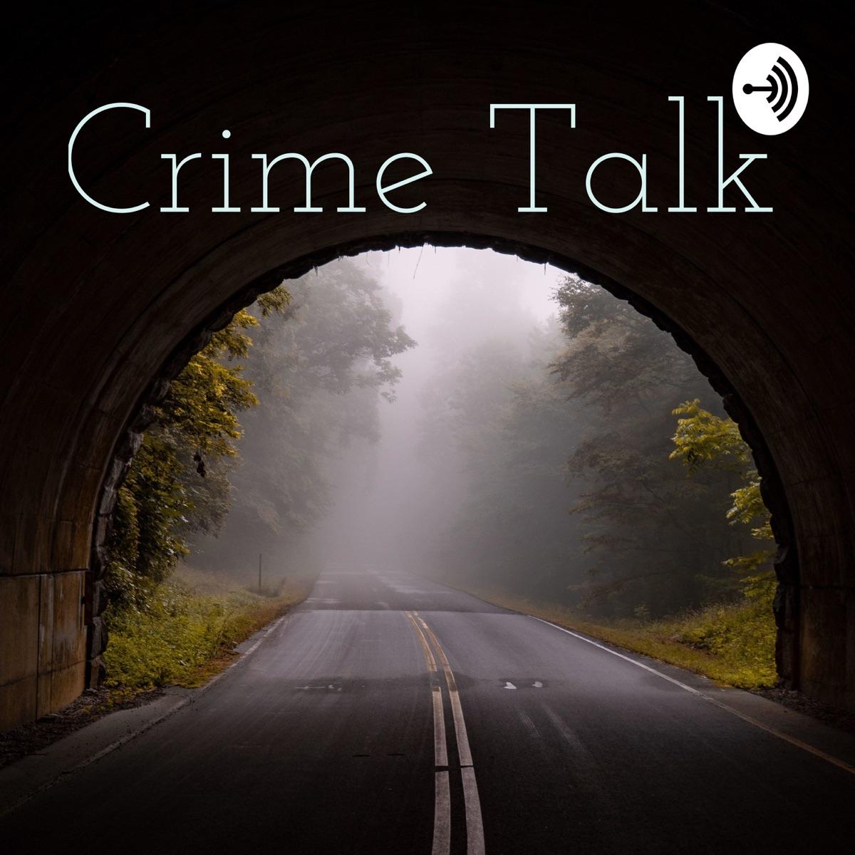 Crime Talk: A True Crime Podcast
