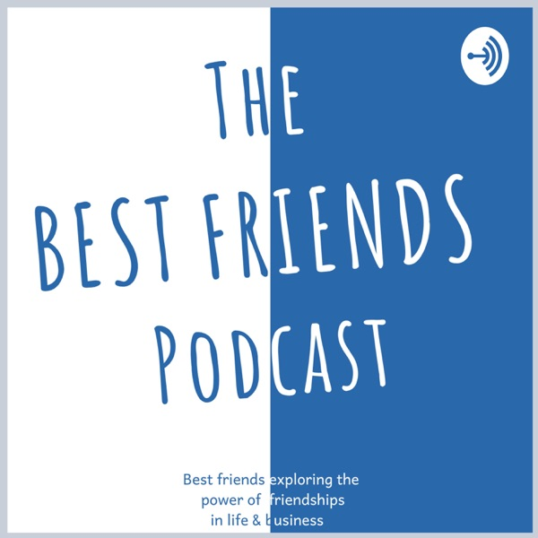 The Best Friends Podcasts