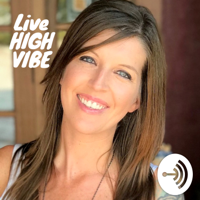 Living High Vibe! podcast