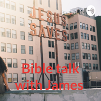Bible talk with James podcast