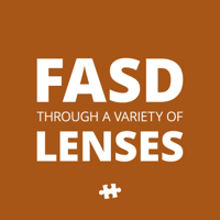 FASD Through a Variety of Lenses podcast