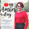 An Amber a Day: The Functional Nutrition Podcast artwork