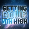 Getting Doug with High artwork