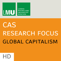 Center for Advanced Studies (CAS) Research Focus Global Capitalism (LMU) - HD podcast