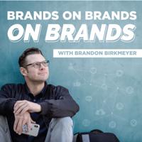 Brands On Brands On Brands podcast