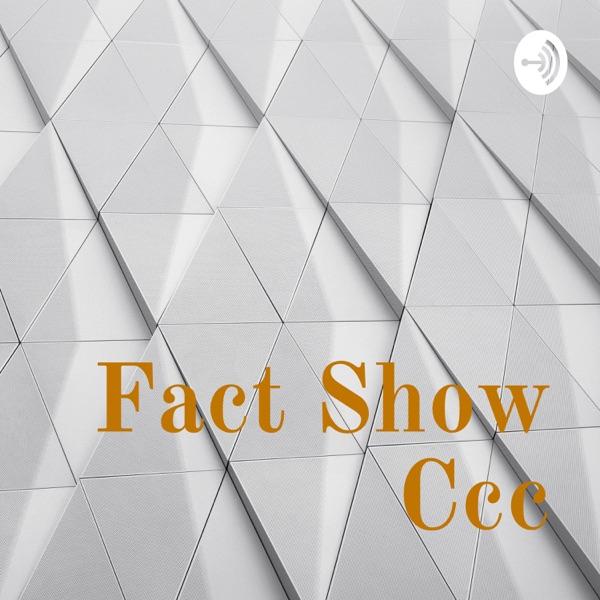 Fact Show Ccc
