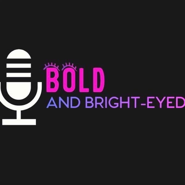 Bold & Bright-Eyed