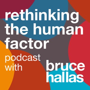 Re-thinking The Human Factor with Bruce Hallas