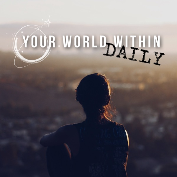 Your World Within | Daily Motivation & Mindset