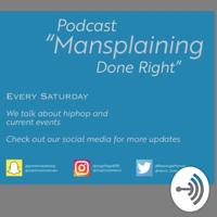 Mansplaining Done Right podcast