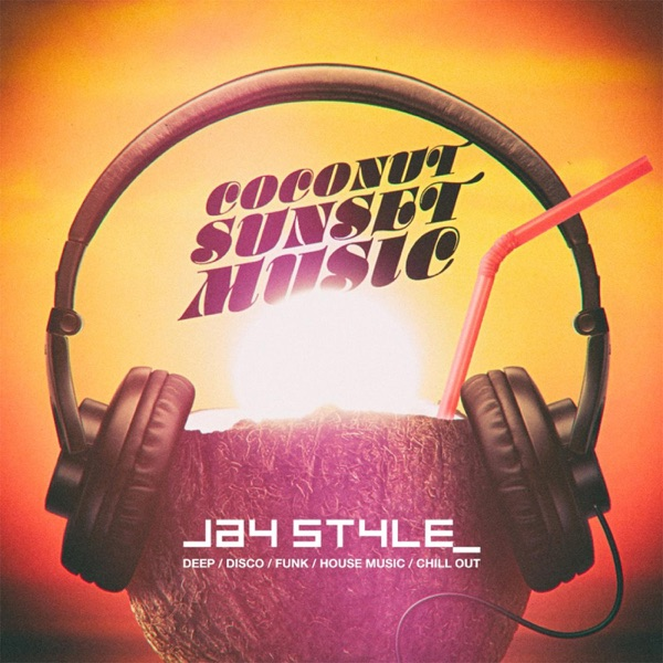 JAY STYLE - Coconut Sunset Music Podcast