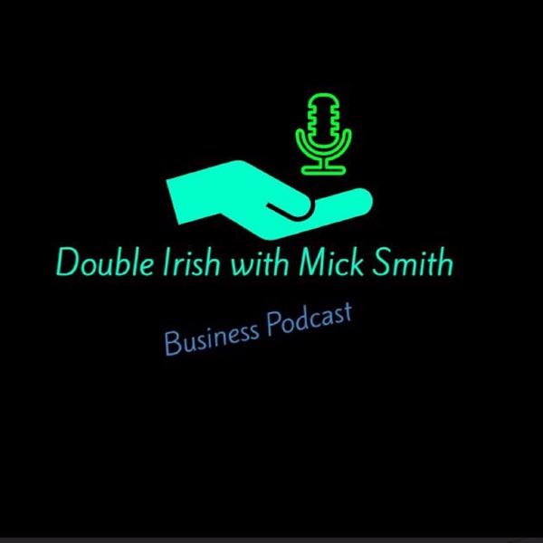 Double Irish with Mick Smith