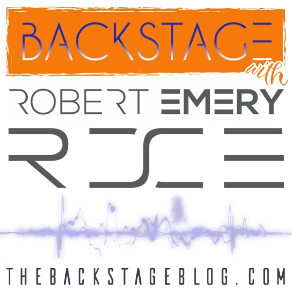 Backstage with Robert Emery