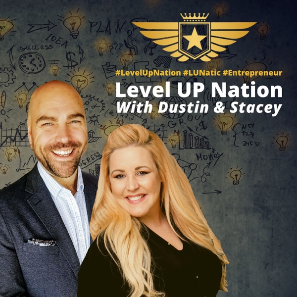 Level UP Nation with Dustin & Stacey