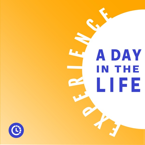 Experience A Day In The Life Podcast