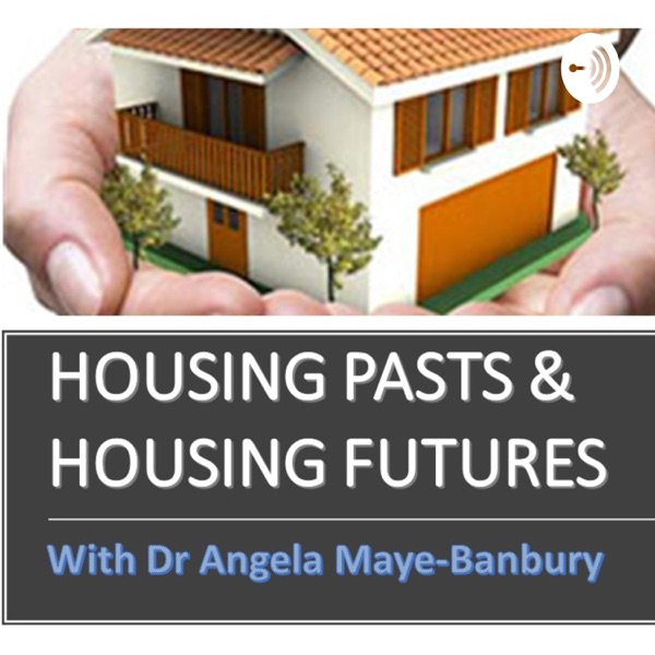 Housing Pasts and Housing Futures