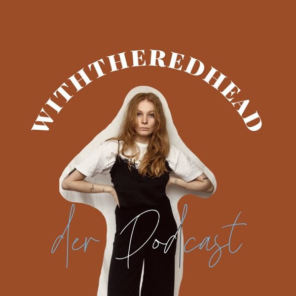 withtheredhead - der Podcast
